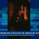 Denuncia a policías de abuso de autoridad