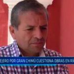 Consejero por Gran Chimú cuestiona obras en Río Chicama