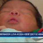 Gobernador lleva ayuda a bebé que fue abandonado