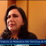 Montenegro se pronuncia por tentativa de feminicidio