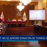 MPT: No se aprobó donación de tierras al MVCS
