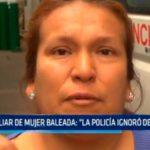 """Familiar de mujer baleada: """"La Policía ignoró denuncias"""""""