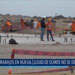 Chiclayo: Trabajos en Nueva Ciudad de Olmos no se detendrán