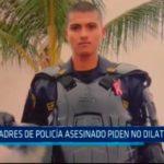 Padres de Policía asesinado piden no dilatar juicio