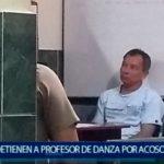 Piura: Profesor de Danzas es arrestado por Acoso Sexual
