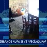 Piura: Sierra de Piura se ve afectada por  lluvias en la zona