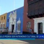 ¿Trujillo podría ser patrimonio cultural de la Humanidad?