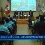 Trujillo será sede del curso innovation week 2018