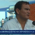 Piura: Gobernador no ha defendido a la región