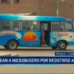 Trujillo: Balean a microbusero por resistirse a asalto