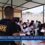 """Chiclayo: """"Cárceles productivas"""" contará con apoyo de empresarios"""