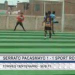 Sub 15 : Serrato Pacasmayo venció 1 – 1 Sport Rosario