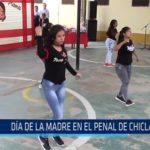 Chiclayo: Día de la madre en el penal de Chiclayo