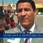 Víctor Larco el distrito más vigilado