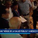 """Declaran """"Héroe de la salud pública"""" a médico fallecido"""