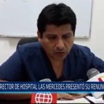 Chiclayo: Director de Hospital Las Mercedes presento su renuncia al cargo