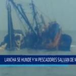 Chimbote: Lancha se hunde y 14 pescadores salvan de morir