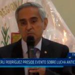 Duberlí Rodríguez preside evento sobre lucha anticorrupción