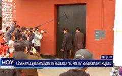 """César Vallejo: Episodios de la película """"El Poeta"""" se grabó en Trujillo"""