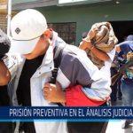 Chiclayo: Prisión preventiva en el análisis judicial
