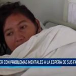 Trujillo: Mujer con problemas mentales a la espera de sus familiares
