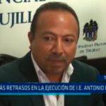 Trujillo: Ejecución de colegio Antonio Raimondi demorará algunos meses más