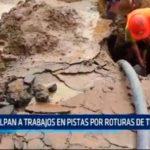 Trabajos descoordinados ocasionan de 8 a 10 roturas de tuberías de agua y desagüe
