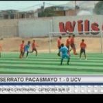 Categoría Sub 15: Serrato Pacasmayo venció 1 – 0 a la UCV