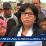 Trujillo: Suspenden desalojo de 200 familias por falta de garantías