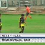 Sub 15: UCV venció por 5 a 1 UTC por la Copa Centenario