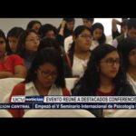 Trujillo: Inició el Quinto Seminario Internacional de Psicología UCV