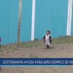 Chiclayo : Gestionarán ayuda para niño ejemplo de incahuasi