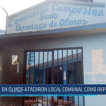 Chiclayo: En Olmos atacaron local comunal como represalia