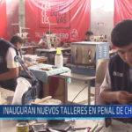 Chiclayo : Inauguran nuevos talleres en penal de Chiclayo