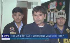 Chiclayo : Detienen a implicado en incendio al Municipio de Olmos