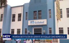 Chiclayo: Pedirán destitución de gerente de EsSalud como represalia