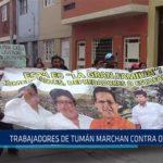 Chiclayo: Trabajadores de Tumán marchan contra de Oviedo