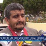 Chiclayo: Vacaciones de gobernador regional son cuestionadas