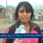 Pobladores de Alto Trujillo sufren inclemencias del frío