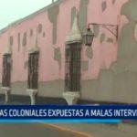 Trujillo: Casonas coloniales expuestas a malas intervenciones