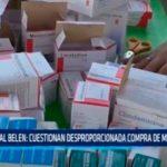 Hospital Belén: Cuestionan desproporcionada compra de medicamento