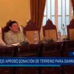 Consejo aprobó donación de terreno para damnificados