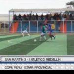 Copa Perú: San Martín venció 3 – 1 a Atlético Medellín