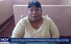 Piura: Discapacitada es detenida por ingresar celular a penal