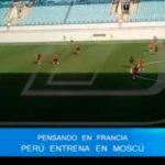 Perú entrena en Moscú pensando en Francia