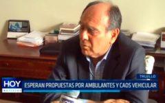 Trujillo: Esperan propuestas por ambulantes y caos vehicular