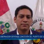 Gobernador defiende concesión del puerto de Salaverry