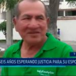 Trujillo: Seis años esperando justicia para su esposa