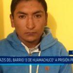 """""""Los Nazis del barrio 13 de Huamachuco"""" a prisión preventiva"""