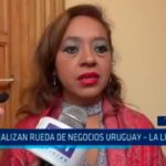 Realizan rueda de negocios Uruguay – La Libertad
